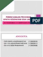 242766647-Perencanaan-Program-Upaya-Kesehatan-Usia-Lanjut.pptx