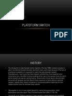 Plateform Switch