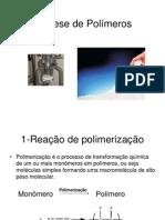 Aula 3-Síntese de Polímeros (Reações de Polimerização)