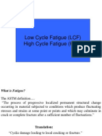 Low and High Cycle Fatigue