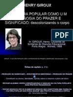 HENRY GIROUX Cultura popular e pedagogia do prazer.ppt