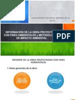 Información de La Obra Proyectada Con Fines Ambientales y Metodologías de Impacto Ambiental