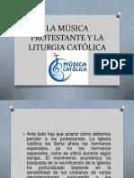 La Música Protestante y La Liturgia Católica