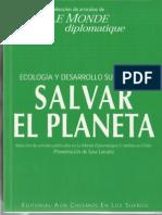 Ramonet Ignacio-Salvar El Planeta Ecologia y Desarrollo Sustentable