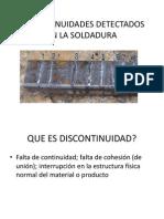 Discontinuidades Detectados en La Soldadura
