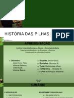 História Das Pilhas
