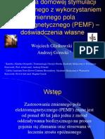 2 Koncepc Koncepcja domowej stymulacji zrostu kostnego PEMFja Domowej Stymulacji Zrostu Kostnego PEMF