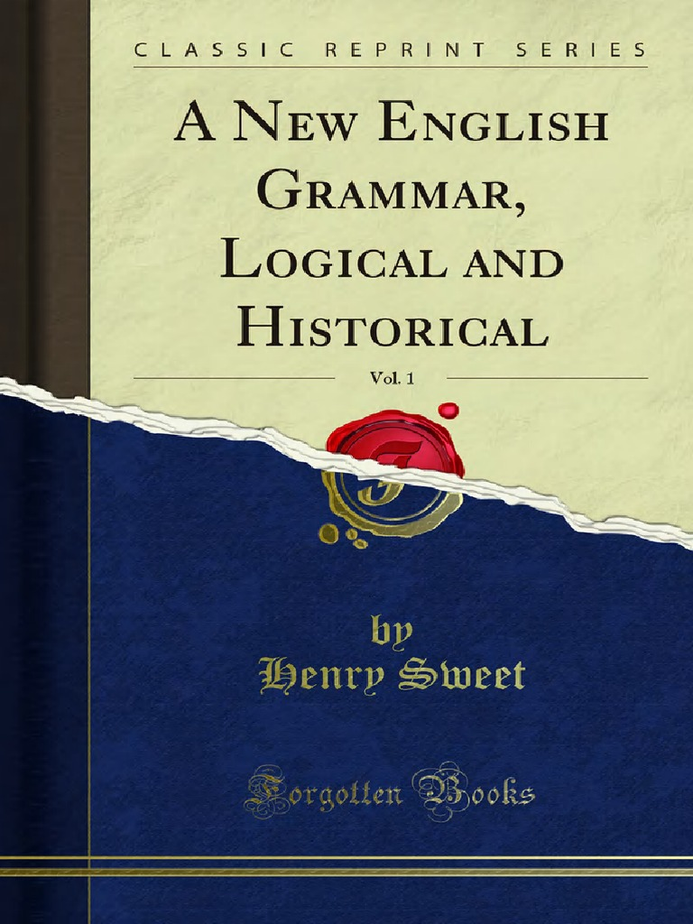 A New English Grammar Logical and Historical