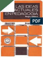 Gilbert, Roger - Las Ideas Actuales en Pedagogia