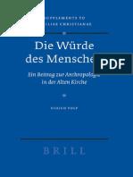 [VigChr Supp 081] Ulrich Volp - Die Wurde Des Menschen Ein Beitrag Zur Anthropologie in Der Alten Kirche, 2006
