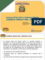Avances IPAC 2014 y Gobierno Abierto CUENTA ÚNICA DEL TESORO Lic. Angel Estrada
