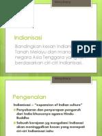 Tidak wujud proses Indianisasi di kerajaan awal Semananjung Tanah Melayu