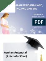 Masalah Kebidanan Anc, Inc, Pnc Dan BBL ppt