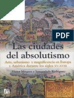Las Ciudades Del Absolutismo. Arte, Urbanismo y Magnificencia en Europa y América... - Víctor Mínguez e Inmaculada Rodríguez