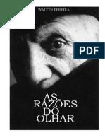 As Razões Do Olhar Walter Pereira