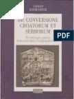 Tibor Živković - De Conversione Croatorum Et Serborum. Izgubljeni izvor Konstantina Porfirogenita