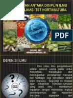 Keterkaitan Antara Disiplin Ilmu Untuk Aplikasi Tbt Hortikultura Kuliah II