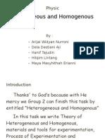 Heterogeneous and Homogeneous