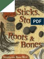 Bird, Stephanie - Sticks Stones Roots & Bones~Hoodoo, Mojo & Conjuring with Herbs