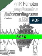 Descomplicando o Eletrocardiograma. o ECG Fácil - Hampton, J. R. - 4ªed