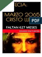 Diaz Fuentes Eduardo Jose-Profecia Marzo 2065 Cristo Llega