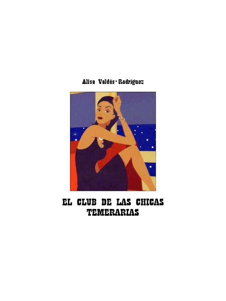 Alisa Valdés-Rodríguez - El Club de Las Chicas Temerarias 6f2b419cb87