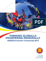 THINKING GLOBALLY, PROSPERING REGIONALLY ASEAN Economic Community 2015