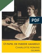 Charlotte Perkins Gilman - O Papel de Parede Amarelo
