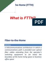 Fiber to the Home