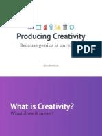 Producing Creativity