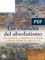 Las ciudades del absolutismo. Arte, urbanismo y magnificencia en Europa y América... - Víctor Mínguez e Inmaculada Rodríguez.pdf