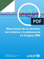 UNICEF-Observatorio de Los Derechos de La Infancia y La Adolescencia en Uruguay 2006