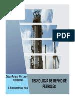 TECNOLOGIA de REFINO - UFF - 2ª Parte - 8 de Novembro de 2014 [Modo de Compatibilidade]