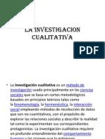 La Investigacion Cualitativa