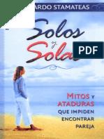 Bernardo Stamateas - Solos y Solas - Mitos Y Ataduras Que Impiden Encontrar Pareja