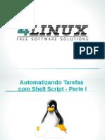 Slides Automatizando Tarefas Com Shell Script - Parte I