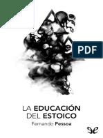 Pessoa, Fernando - La Educacion Del Estoico [18415] (r1.0)