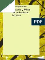 LÓPEZ SACO, J., Historia y Mitos de La America Arcaica, Edit. Bubok, Madrid, 2013 (ISBN 978-84-686-3781-5)