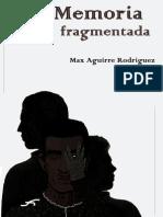 MEMORIA FRAGMENTADA de Max Aguirre Rodríguez