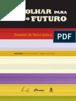 Um Olhar Para o Futuro - Desafios Da Fisica Para o Seculo 21