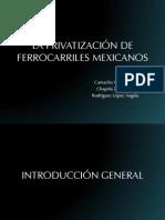 La Privatización de Ferrocarriles Mexicanos