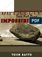 Difficulty Does Not Mean Impossibility - Tosin Katto