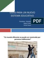 Ideas Para Un Nuevo Sistema Educativo