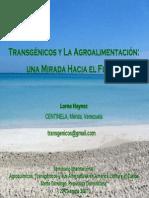 Transgenicos y La Agroalimentación. Una Mirada Hacia El Futuro