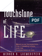 The Touchstone of Life [Molecular Information, Cell Communication and the Foundations of Life] by Werner R. Loewenstein [1999] R