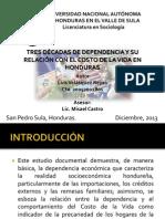 TRES DÉCADAS DE DEPENDENCIA Y SU RELACIÓN CON EL COSTO DE LA VIDA EN HONDURAS