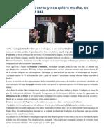 Francisco- Visita Pastoral a Parroquia San José 14-12-14 Jesús Está Cerca y Nos Quiere Mucho, Su Alegría Se Vuelve Paz