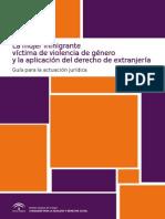 La Mujer Inmigrante Víctima de Violencia de Género y La Aplicación Del Derecho de Extranjería Una Guía Para La Actuación Juríca