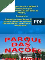 Veja a Seguir Porque o BRASIL é