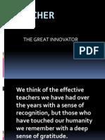 Teacher the Great Innovator